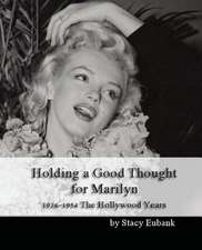 Holding a Good Thought for Marilyn