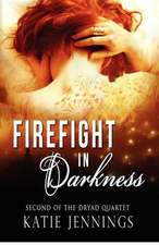 Firefight in Darkness:  The Dryad Quartet