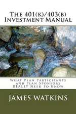 The 401(k)/403(b) Investment Manual
