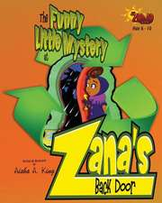 The Funny Little Mystery at Zana's Back Door