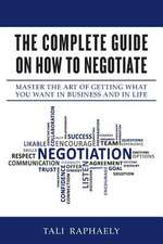 The Complete Guide on How to Negotiate