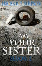 I Am Your Sister