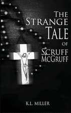 The Strange Tale of Scruff McGruff:  A Spiritual Pocket Guide for Mission Trips
