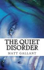 The Quiet Disorder