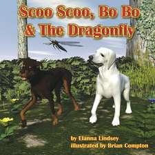 Scoo Scoo, Bo Bo & the Dragonfly