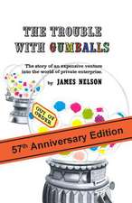 The Trouble with Gumballs