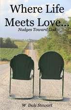 Where Life Meets Love ...