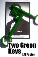 Two Green Keys:  A Transforming Christian Worldview of Religion, Philosophy, and Science