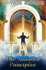 Tap the Anointed Principles
