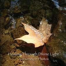 Healing Through Divine Light