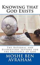 Knowing That God Exists:  The Rational and Evidentiary Support for the Existence of God