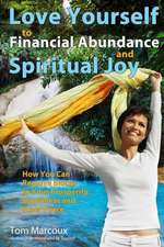 Love Yourself to Financial Abundance and Spiritual Joy