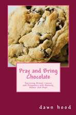 Pray and Bring Chocolate
