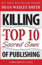 Killing the Top Ten Sacred Cows of Publishing:  Autobiograghy