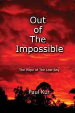 Out of the Impossible