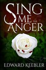 Sing Me the Anger