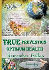 True Prevention--Optimum Health