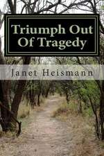 Triumph Out of Tragedy