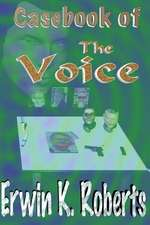 Casebook of the Voice