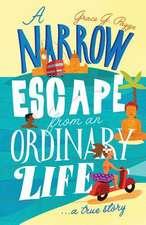 A Narrow Escape from an Ordinary Life