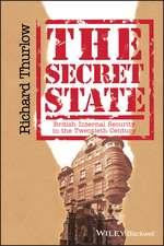 The Secret State: British Internal Security in the Twentieth Century