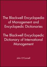 The Blackwell Encyclopedia of Management and Encyclopedic Dictionaries: The Blackwell Encyclopedic Dictionary of International Management
