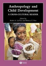 Anthropology and Child Development: A Cross–Cultural Reader