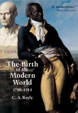 The Birth of the Modern World, 1780 – 1914
