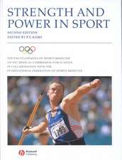 The Encyclopaedia of Sports Medicine: An IOC Medical Commission Publication: Strength and Power in Sport