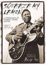 Squeeze My Lemon:  A Collection of Classic Blues Lyrics