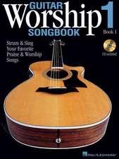 Guitar Worship Songbook, Book 1: Strum & Sing Your Favorite Praise & Worship Songs [With CD]