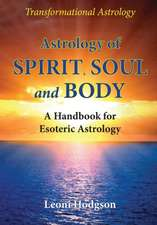 Astrology of Spirit, Soul and Body