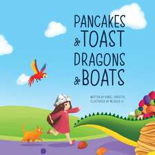 Pancakes and Toast Dragons and Boats
