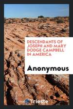 Descendants of Joseph and Mary Dodge Campbell in America