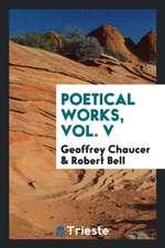 Poetical Works, Vol. V