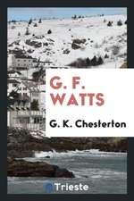 G. F. Watts