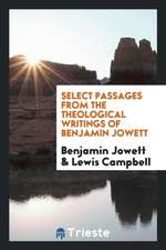 Select Passages from the Theological Writings of Benjamin Jowett