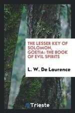 The Lesser Key of Solomon, Goetia: The Book of Evil Spirits