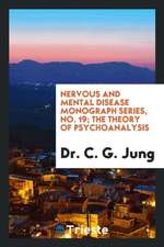 Nervous and Mental Disease Monograph Series, No. 19; The Theory of Psychoanalysis