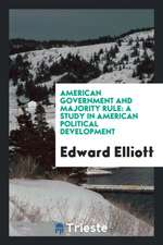 American Government and Majority Rule: A Study in American Political Development