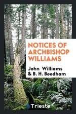 Notices of Archbishop Williams