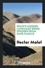 Heath's Modern Language Series; Episodes from Sans Famille