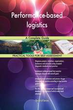 Performance-based logistics A Complete Guide