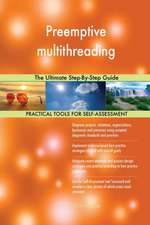 Preemptive multithreading The Ultimate Step-By-Step Guide