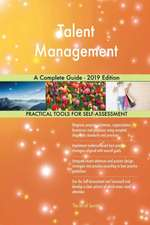 Talent Management A Complete Guide - 2019 Edition