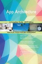 App Architecture A Complete Guide - 2019 Edition