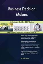 Business Decision Makers A Complete Guide - 2019 Edition
