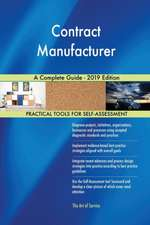 Contract Manufacturer A Complete Guide - 2019 Edition