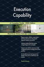 Execution Capability A Complete Guide - 2020 Edition