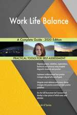 Work Life Balance A Complete Guide - 2020 Edition